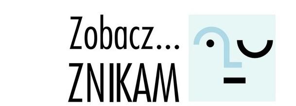 Kampania Zobacz… ZNIKAM!