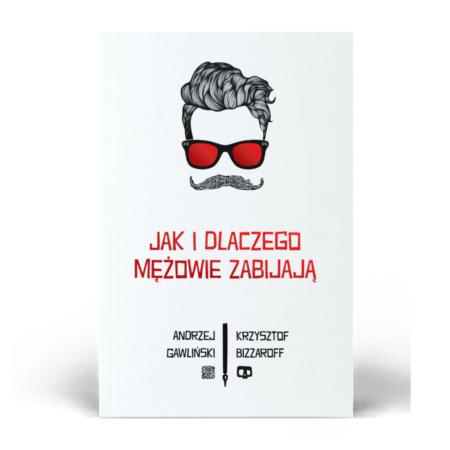 Jak i dlaczego mężowie zabijają - książka - Andrzej Gawliński - Krzysztof Bizzaroff - OKŁADKA front